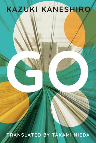 Go: A Coming of Age Novel por Kazuki Kaneshiro, Takami Nieda