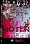 Blutroter Frost by Meredith Winter