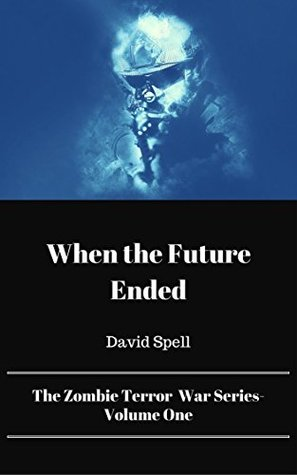 When the Future Ended by David Spell
