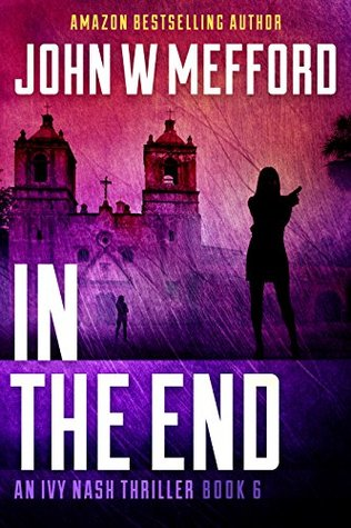 In the End by John W. Mefford