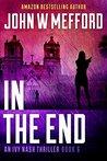 In the End by John W. Mefford