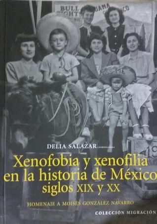 Xenofobia y xenofilia en la historia de México
