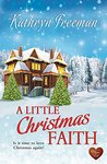 A Little Christmas Faith by Kathryn  Freeman