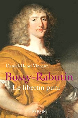 Bussy-Rabutin, Le libertin puni