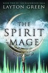 The Spirit Mage by Layton Green