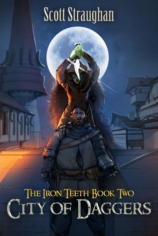 City of Daggers (The Iron Teeth, #2)