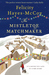 The Mistletoe Matchmaker by Felicity Hayes-McCoy