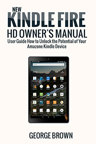 New Kindle Fire Hd Owner's Manual: User Guide How to Unlock the Potential of Your Amazone Kindle Device