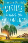 Wishes Under the Willow Tree by Phaedra Patrick