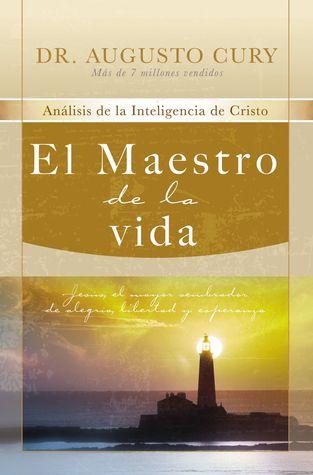 El Maestro de la vida (Analisis de La Inteligencia de Cristo, #3)