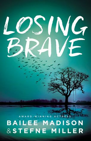 Losing Brave by Bailee Madison & Stefne Miller