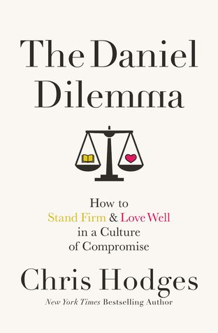 the-daniel-dilemma-how-to-stand-firm-and-love-well-in-a-culture-of-compromise