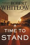 A Time to Stand by Robert Whitlow