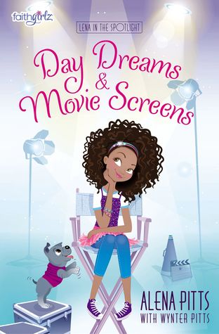 Day Dreams and Movie Screens (Lena in the Spotlight #2)
