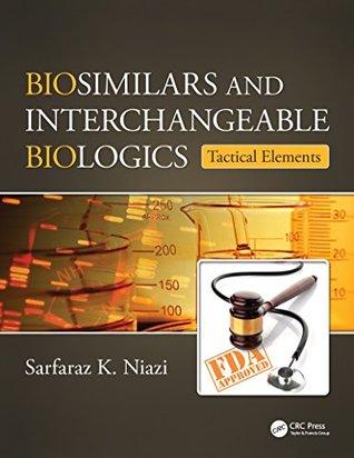 Biosimilars and Interchangeable Biologics: Tactical Elements: Volume 1