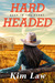 Hardheaded (Deep in the Heart, #1) by Kim Law