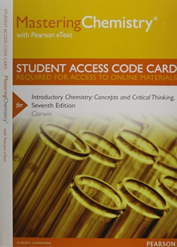 MasteringChemistry with Pearson eText -- Standalone Access Card -- for Introductory Chemistry: Concepts and Critical Thinking (7th Edition)