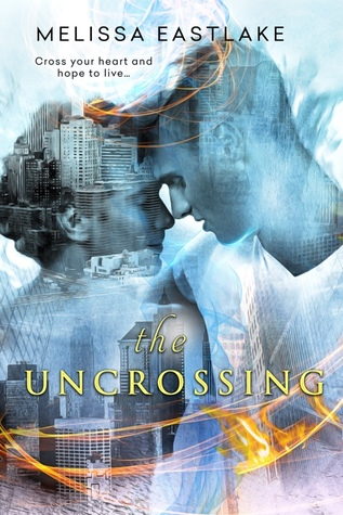 The Uncrossing by Melissa Eastlake