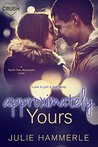 Approximately Yours by Julie Hammerle