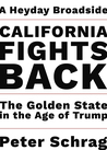 California Fights Back: The Golden State in the Age of Trump