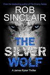 The Silver Wolf by Rob   Sinclair