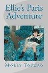 Ellie's Paris Adventure (Travel Through Art Book 1)