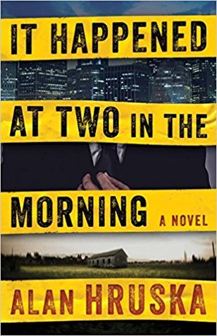 It Happened at Two in the Morning by Alan Hruska