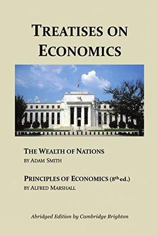 Treatises on Economics: Wealth of Nations & Principles of Economics