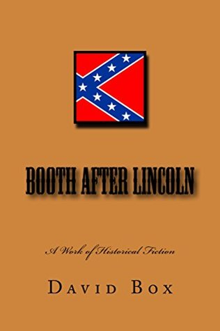 Booth after Lincoln, A Historical Work of Fiction