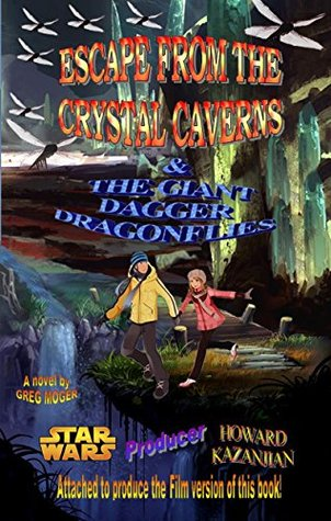 ESCAPE FROM THE CRYSTAL CAVERNS & THE GIANT DAGGER DRAGONFLIES