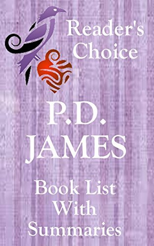 P.D. JAMES: BOOKS CHECKLIST IN SERIES ORDER WITH SUMMARIES - UPDATED 2017: SUMMARIES, CHECKLIST AND ORDERING INFORMATION FOR ALL P.D. JAMES NOVELS AND ... ADAM DAGLIESH (Book List With Summaries 11)