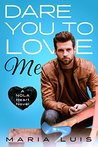 Dare You To Love Me (NOLA Heart, #3)