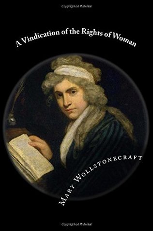 A Vindication of the Rights of Woman: Classic Literature
