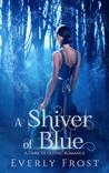 A Shiver of Blue: A Dark YA Gothic Romance