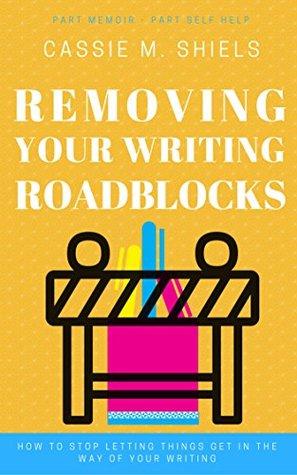Removing Your Writing Roadblocks