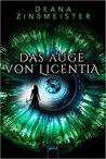 Das Auge von Licentia by Deana Zinßmeister