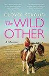 The Wild Other: A Memoir