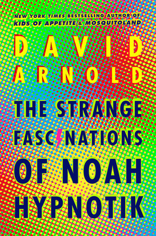 https://www.goodreads.com/book/show/30734631-the-strange-fascinations-of-noah-hypnotik?ac=1&from_search=true