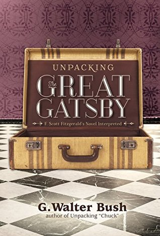 Unpacking The Great Gatsby: F. Scott Fitzgerald's Novel Interpreted