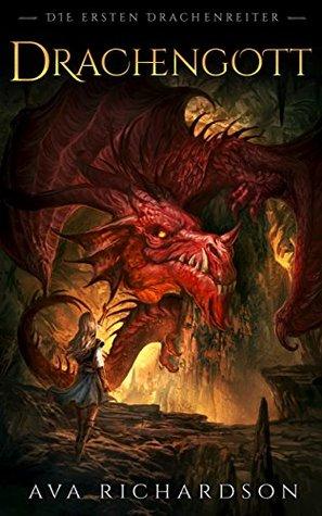 Drachengott (Die Ersten Drachenreiter 1)