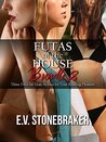Futas of the House Bundle 2: Three Futa-on-Male Stories for Your Reading Pleasure