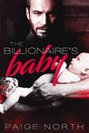 The Billionaire's Baby by Paige North