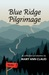 Blue Ridge Pilgrimage: A Co...