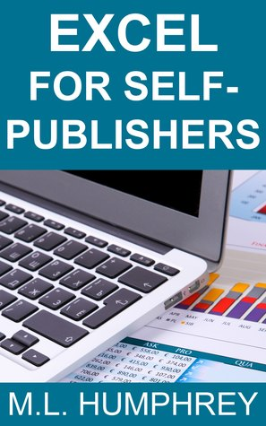 Excel for Self-Publishers by M.L. Humphrey