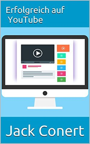 Erfolgreich auf YouTube : passives Einkommen mit Videos