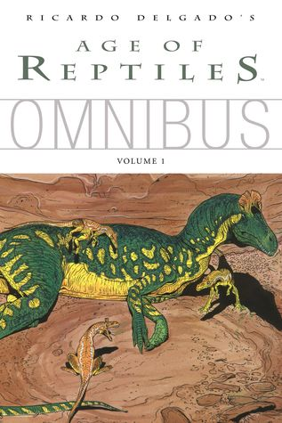 Age of Reptiles Omnibus, Vol. 1