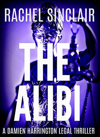 The Alibi: A Damien Harrington Legal Thriller