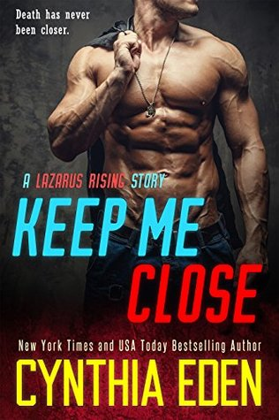 Keep Me Close (Lazarus Rising #2)