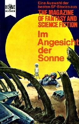 Im Angesicht der Sonne (Die besten Stories aus The Magazine of Fantasy and Science Fiction, #22)