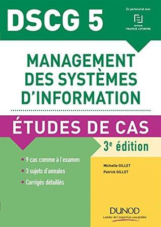 DSCG 5 - Management des systèmes d'information : Etudes de Cas (DSCG 5 - Management des systèmes d'information - DSCG 5 t. 1)